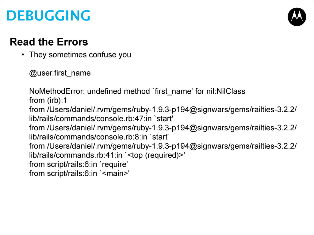 DEBUGGING Read the Errors • They sometimes conf...