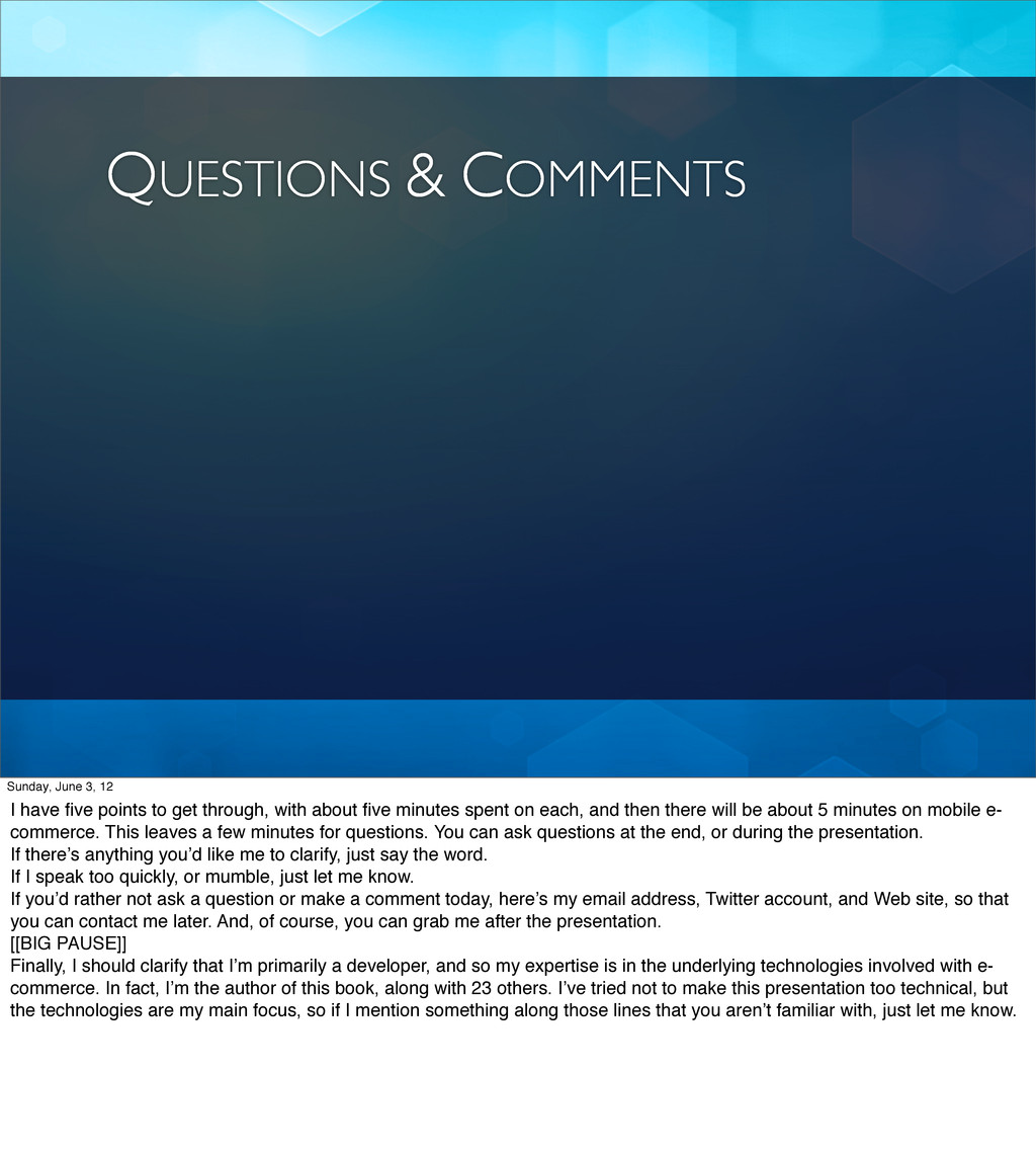 QUESTIONS & COMMENTS Sunday, June 3, 12 I have ...