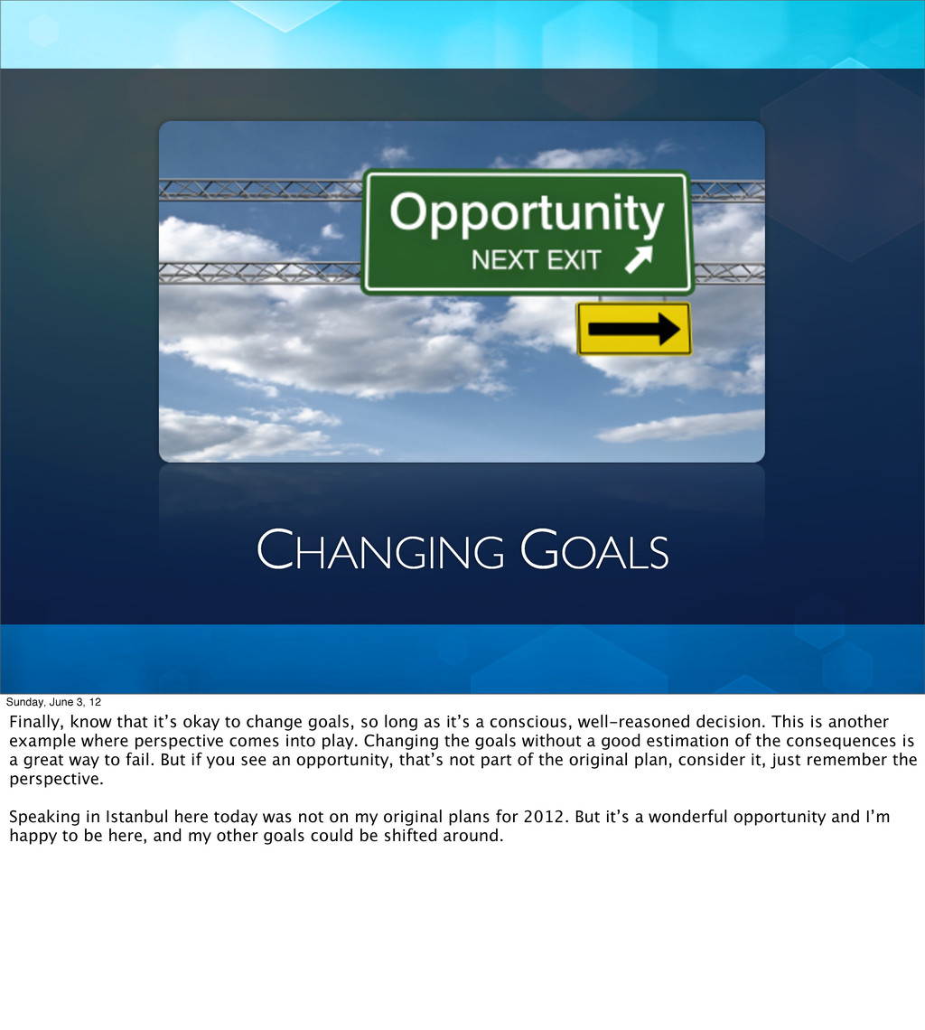 CHANGING GOALS Sunday, June 3, 12 Finally, know...