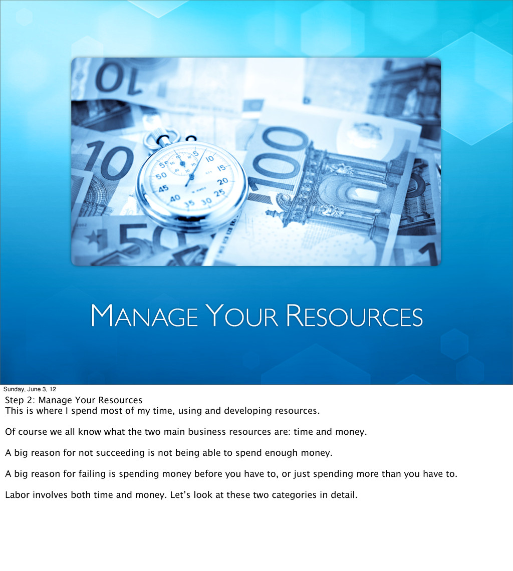 MANAGE YOUR RESOURCES Sunday, June 3, 12 Step 2...