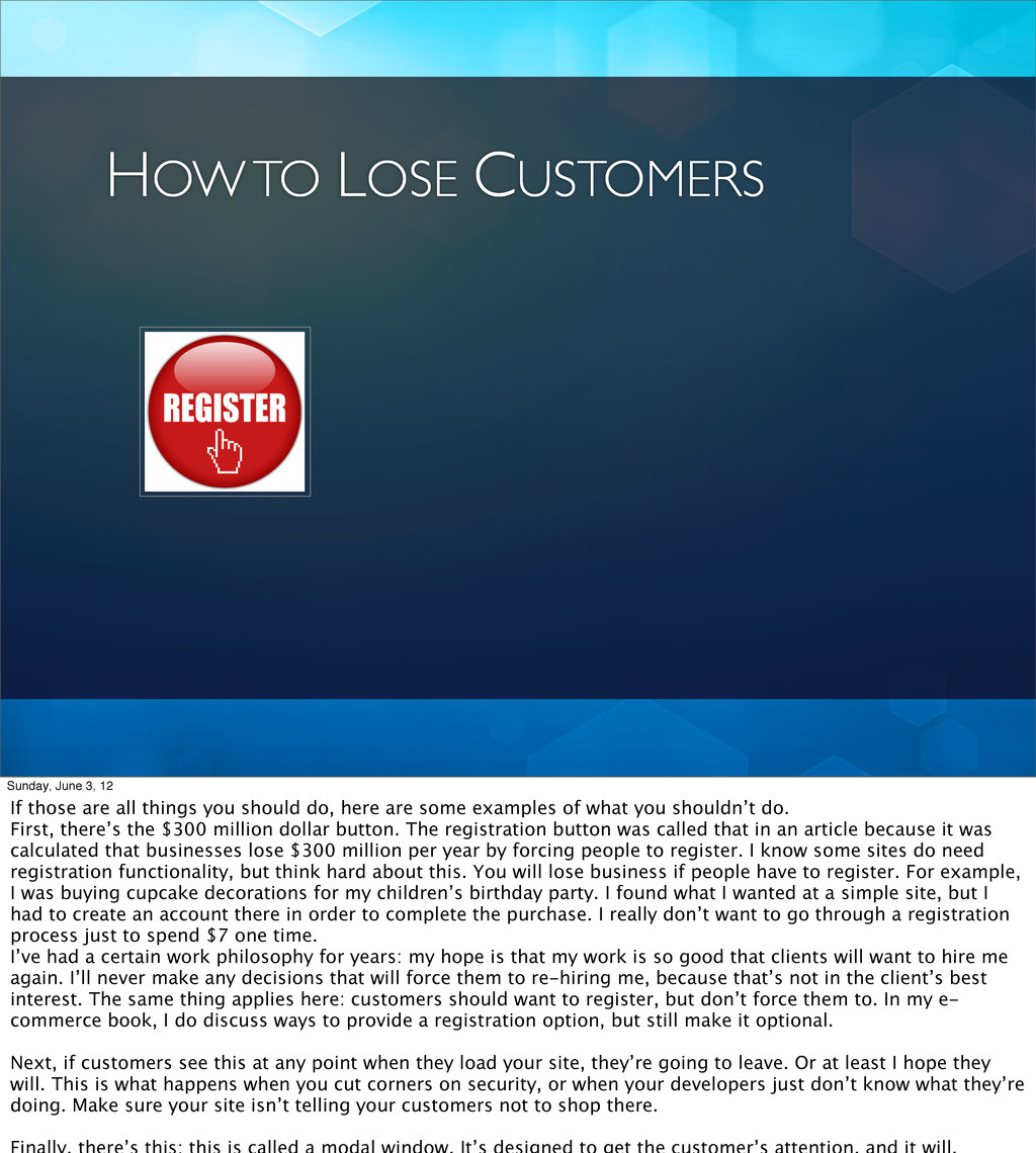 HOW TO LOSE CUSTOMERS Sunday, June 3, 12 If tho...