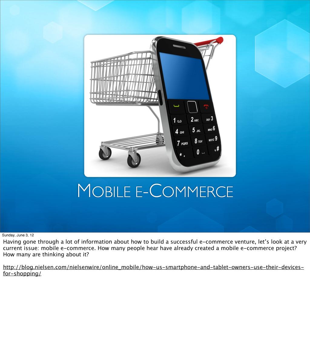 MOBILE E-COMMERCE Sunday, June 3, 12 Having gon...