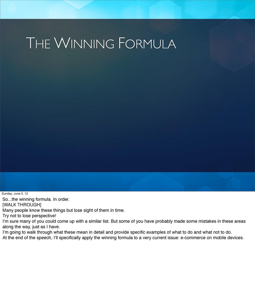 THE WINNING FORMULA Sunday, June 3, 12 So...the...