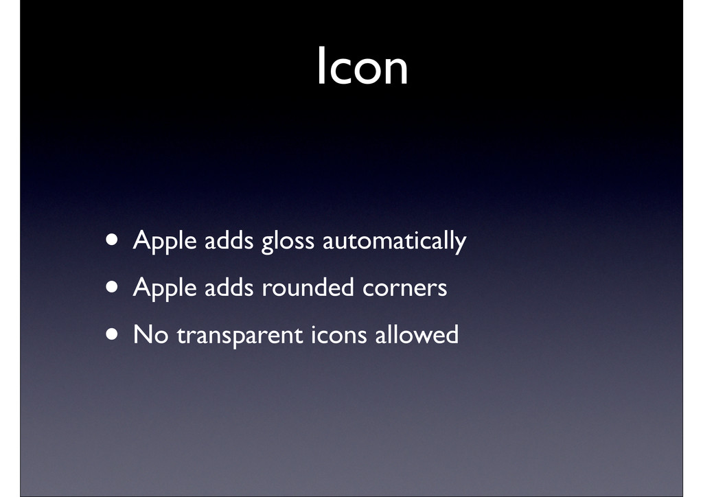 Icon • Apple adds gloss automatically • Apple a...