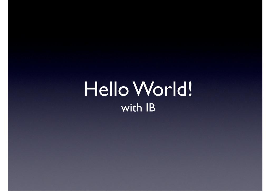 Hello World! with IB