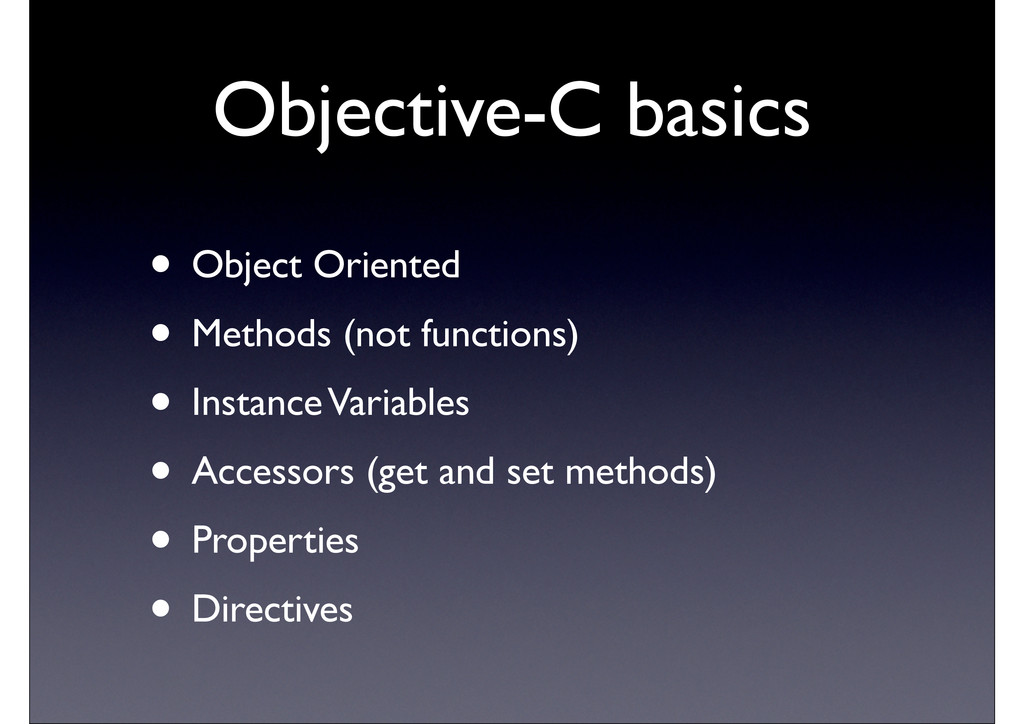 Objective-C basics • Object Oriented • Methods ...
