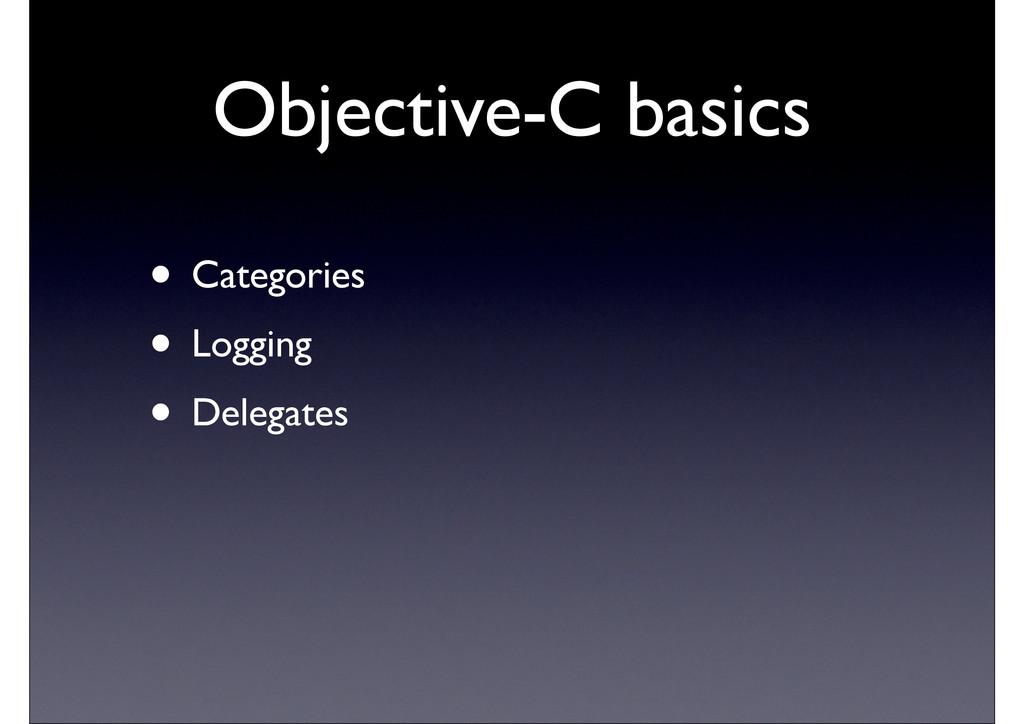 Objective-C basics • Categories • Logging • Del...