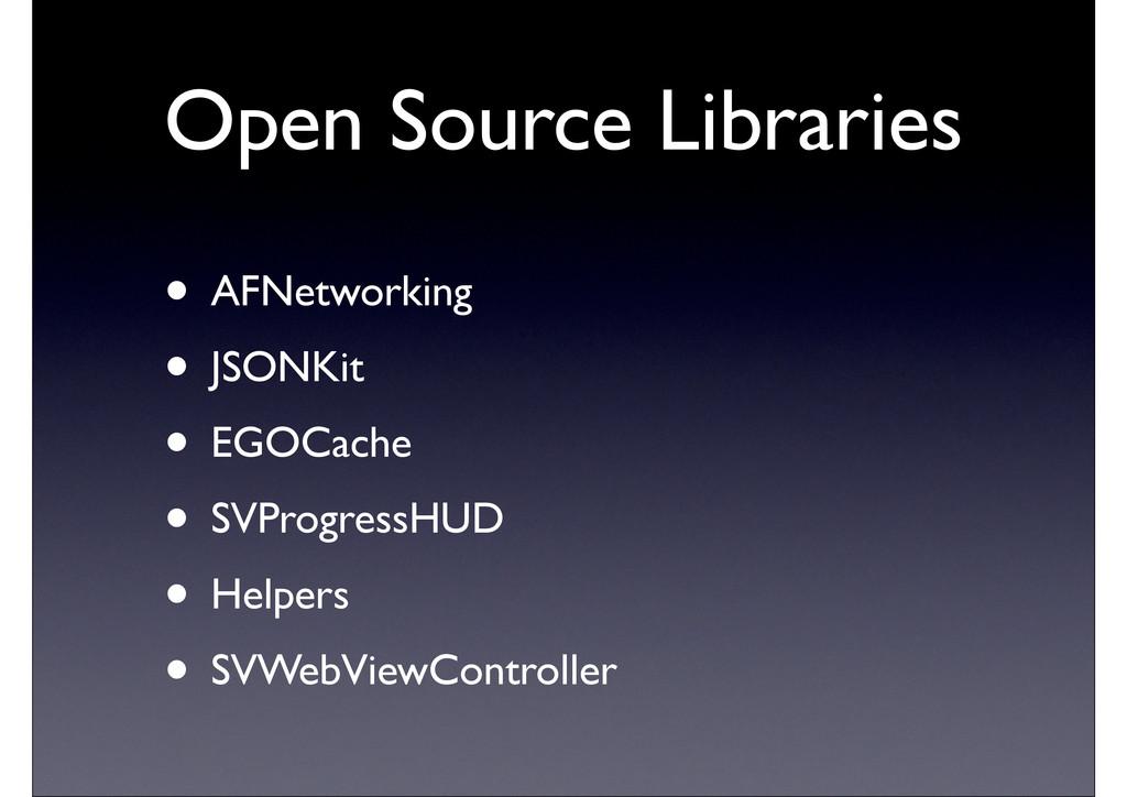 Open Source Libraries • AFNetworking • JSONKit ...