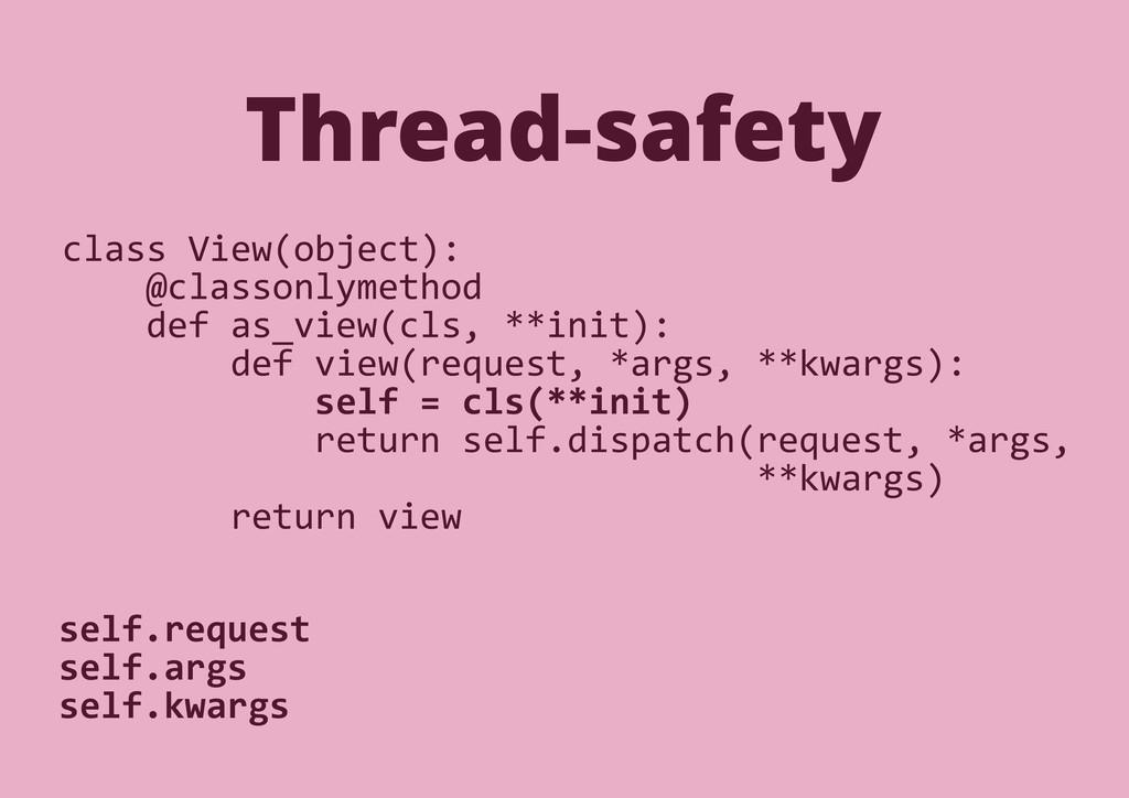 class View(object): @classonlymethod def as_vie...