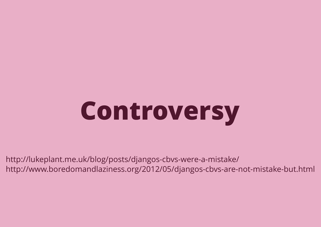 Controversy http://lukeplant.me.uk/blog/posts/d...