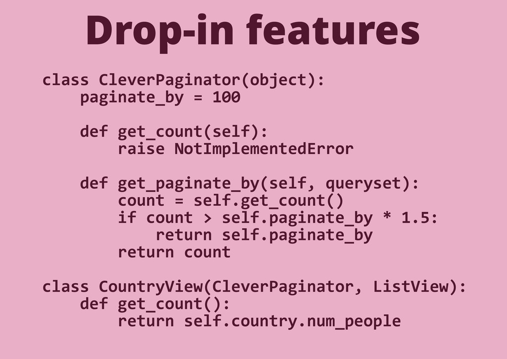 Drop-in features class CleverPaginator(object):...