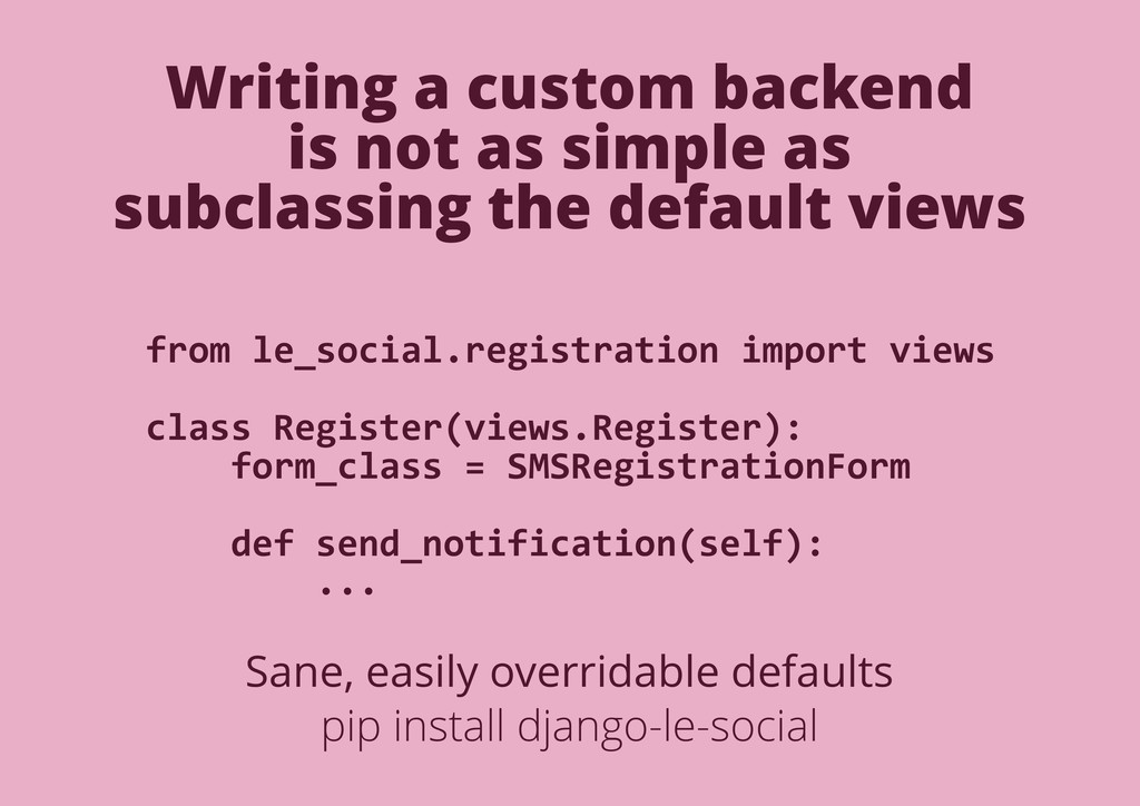 Writing a custom backend is not as simple as su...