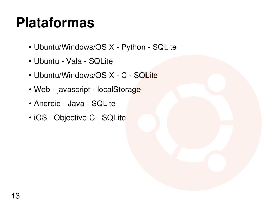 Plataformas • Ubuntu/Windows/OS X - Python - SQ...