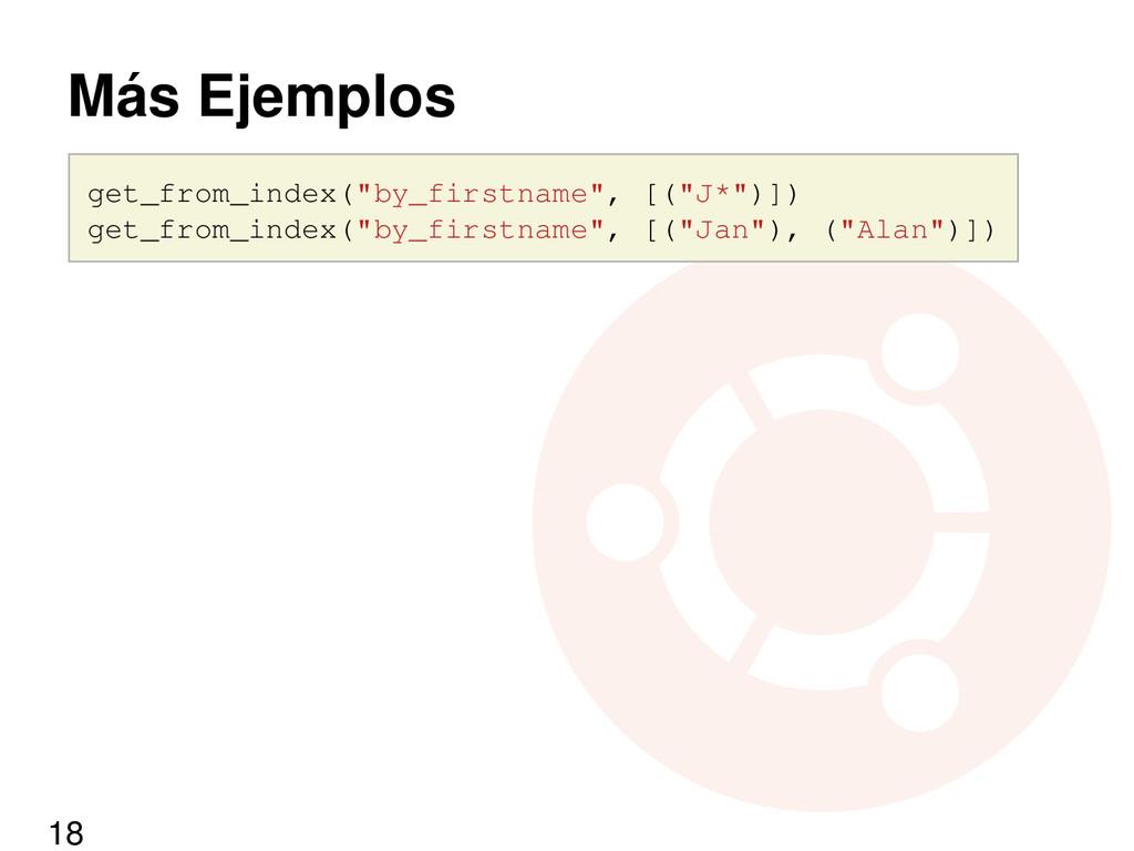 "Más Ejemplos get_from_index(""by_firstname"", [(""..."