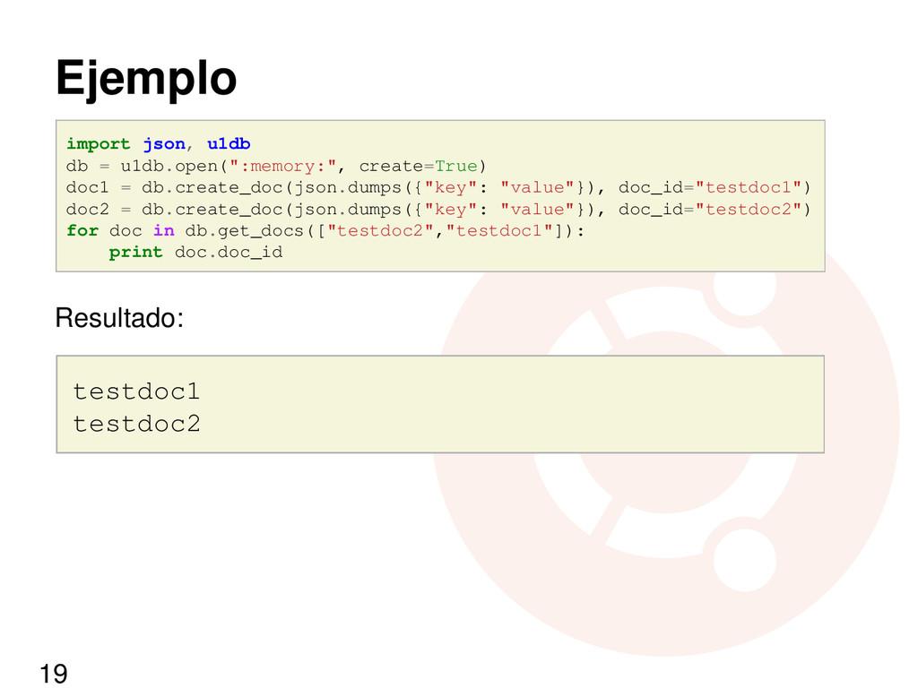 """Ejemplo import json, u1db db = u1db.open("""":memo..."""