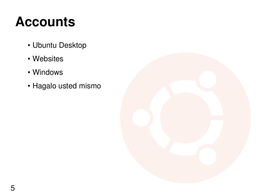 Accounts • Ubuntu Desktop • Websites • Windows ...