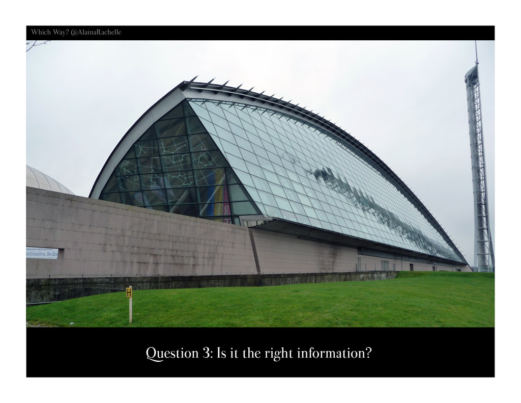 Question 3: Is it the right information? Which ...