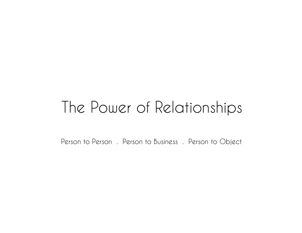 The Power of Relationships Person to Person . P...