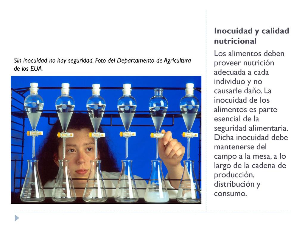 Inocuidad y calidad nutricional Los alimentos d...