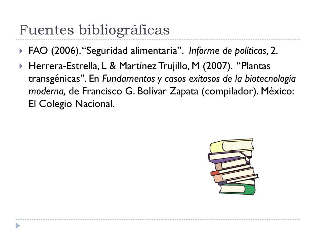 """Fuentes bibliográficas  FAO (2006). """"Seguridad..."""