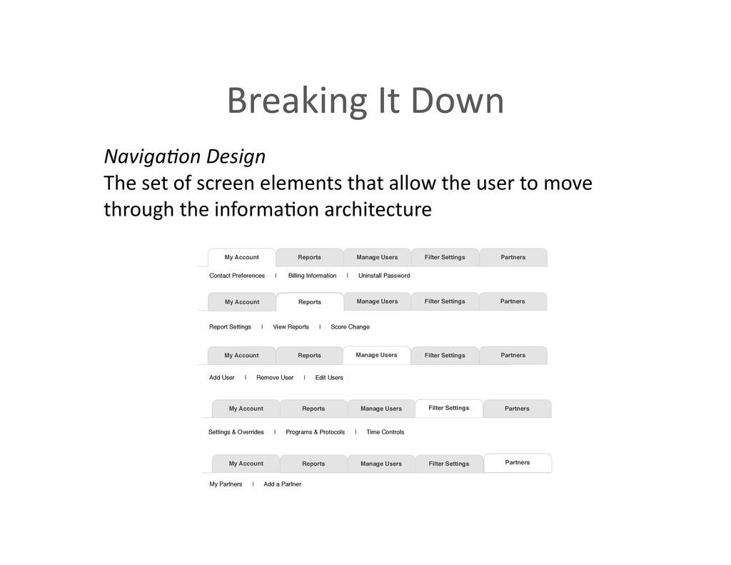 Breaking It Down  Naviga<on Design...