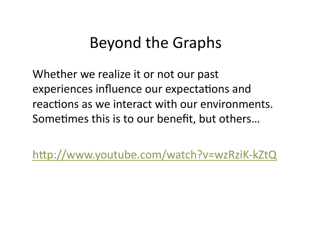 Beyond the Graphs  Whether we re...