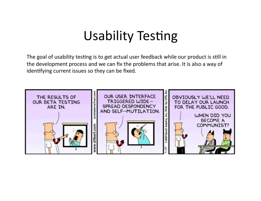 Usability Tes(ng  The goal of us...