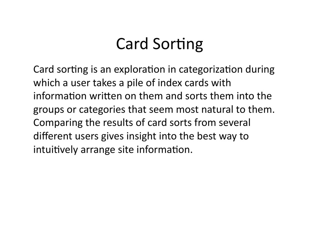 Card Sor(ng  Card sor(ng is an...