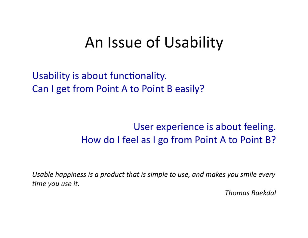 An Issue of Usability  User expe...