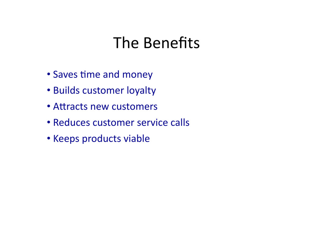 The Benefits  • Builds customer ...