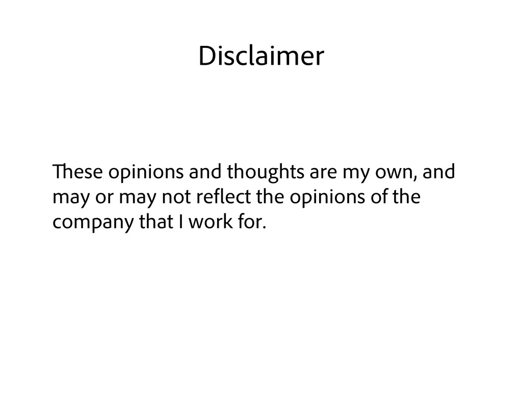ese opinions and thoughts are my own, and may o...