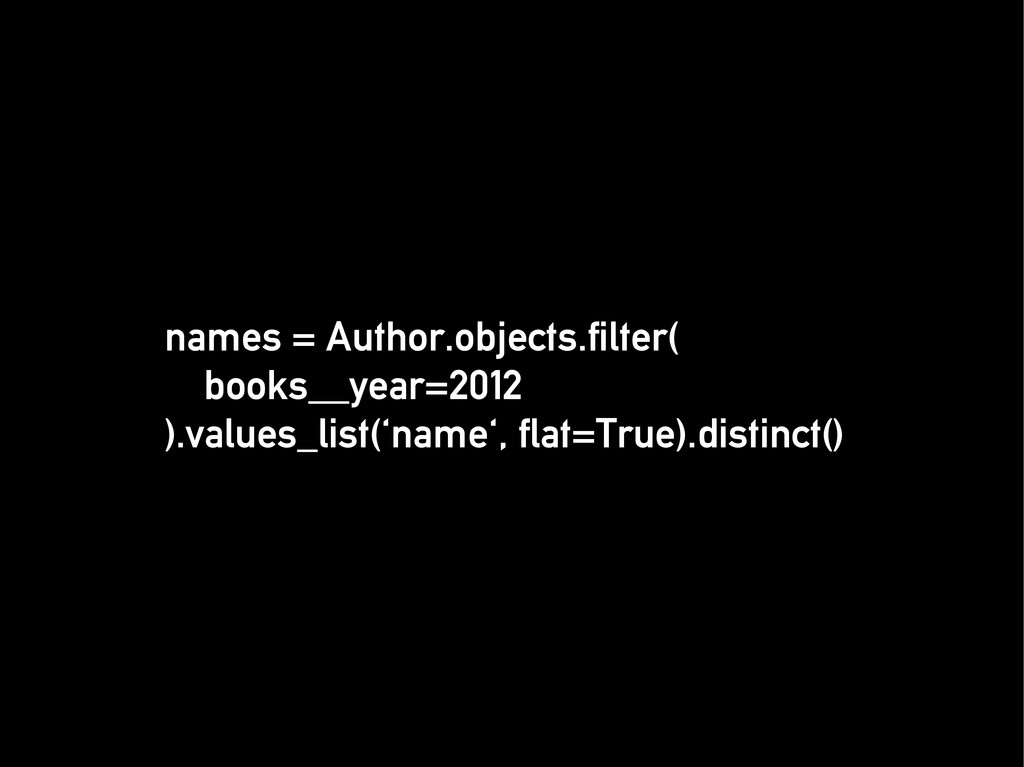 names = Author.objects.filter( names = Author.o...