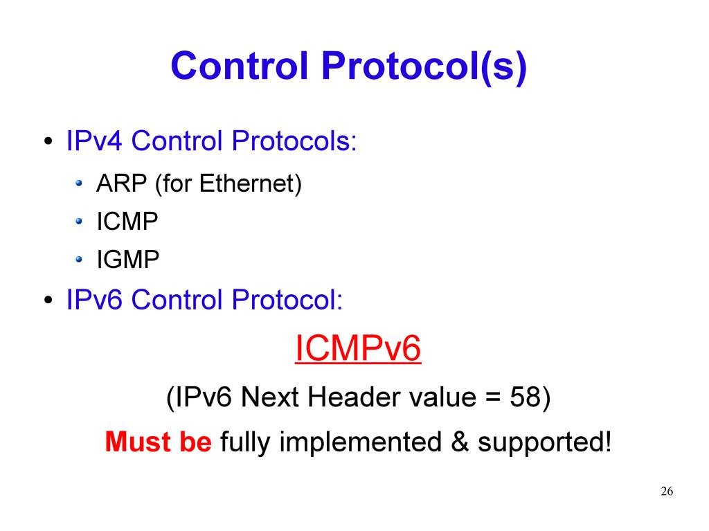 26 Control Protocol(s) ● IPv4 Control Protocols...