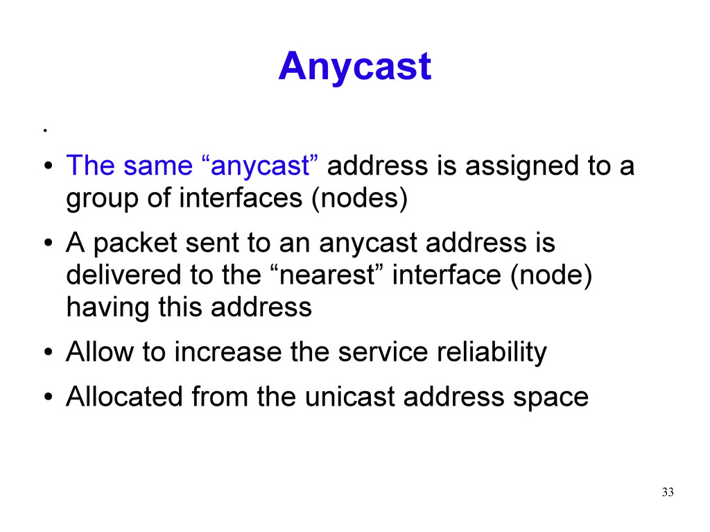 """33 Anycast ● ● The same """"anycast"""" address is as..."""