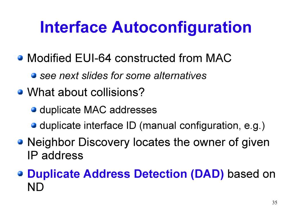 35 Interface Autoconfiguration Modified EUI-64 ...