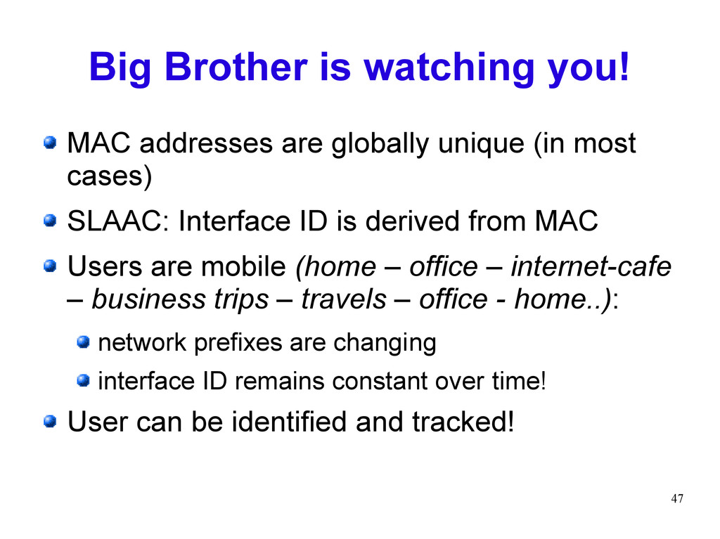 47 Big Brother is watching you! MAC addresses a...
