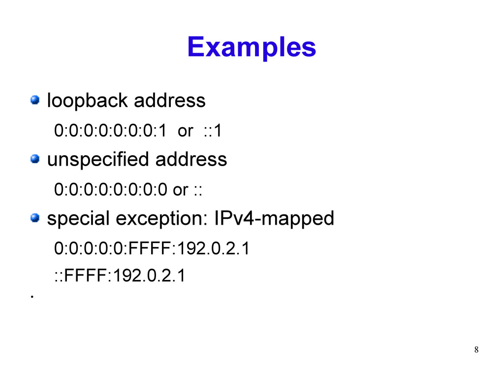 8 Examples loopback address 0:0:0:0:0:0:0:1 or ...