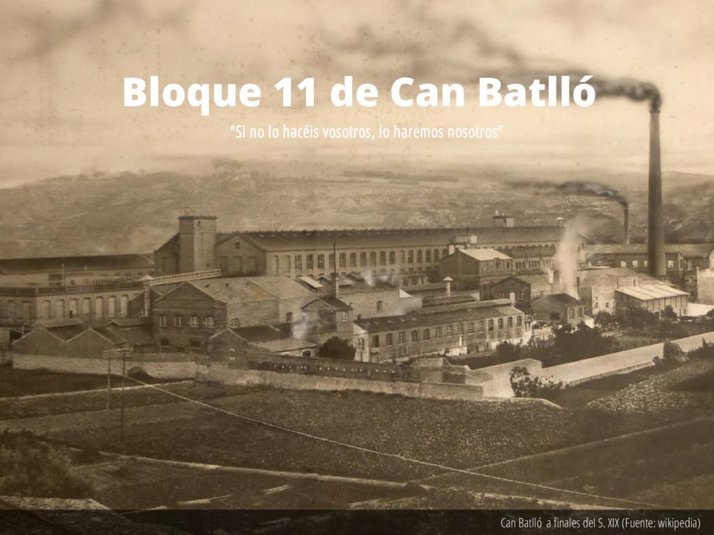 Can Batlló a finales del S. XIX (Fuente: wikipe...