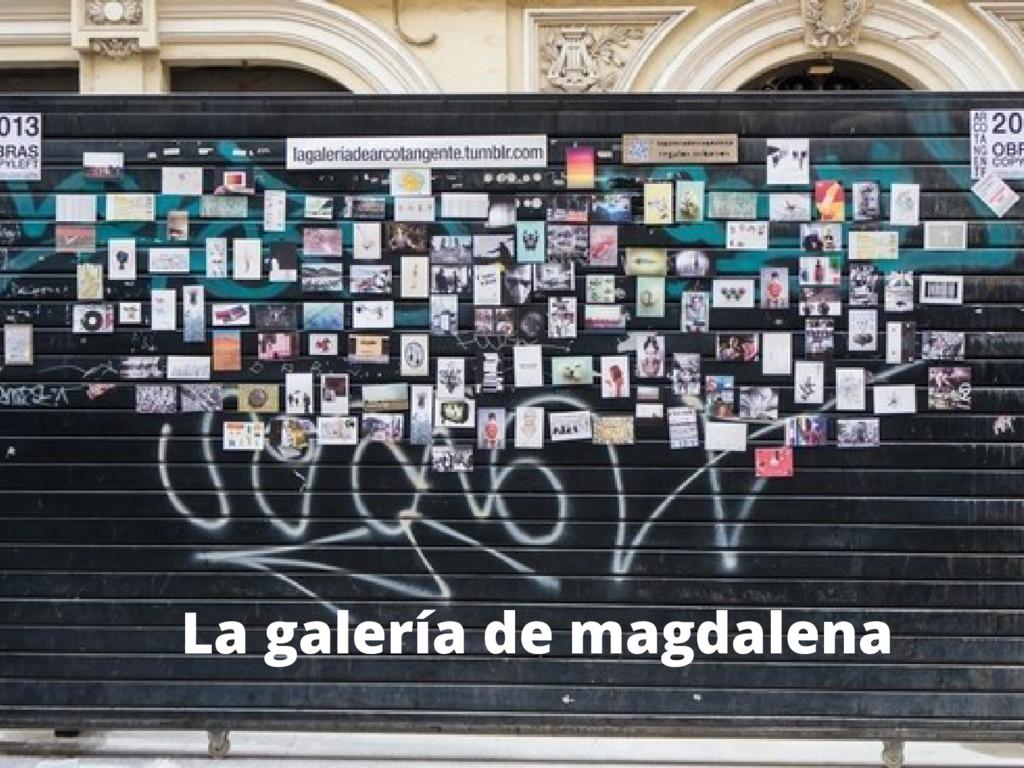 La galería de magdalena