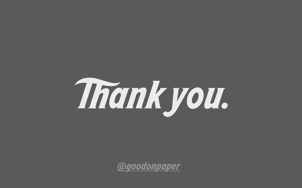 ank you. @goodonpaper