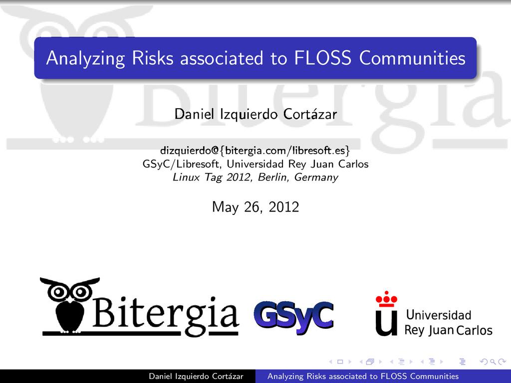Analyzing Risks associated to FLOSS Communities...