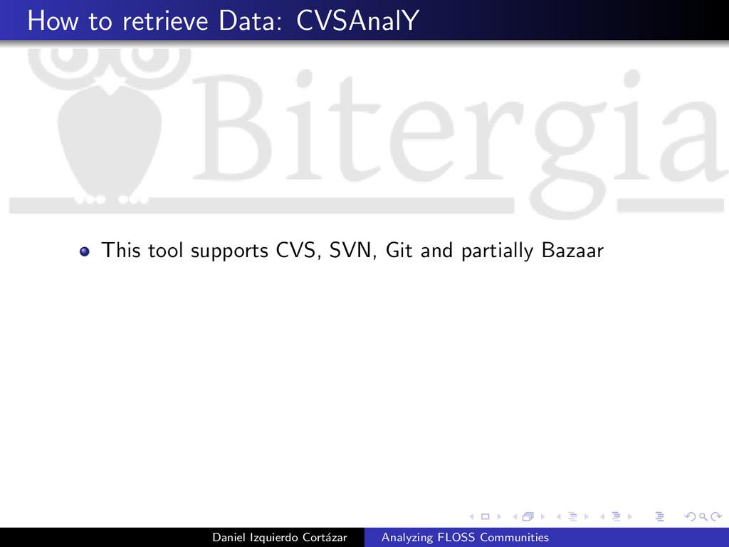 How to retrieve Data: CVSAnalY This tool suppor...