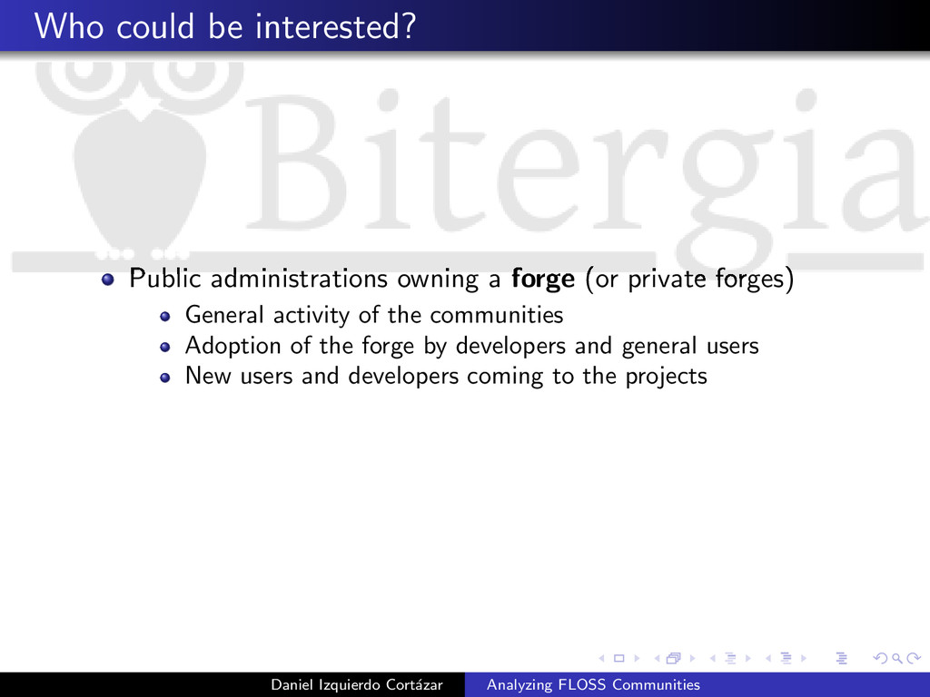 Who could be interested? Public administrations...
