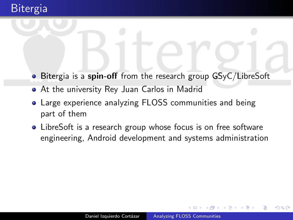 Bitergia Bitergia is a spin-off from the researc...