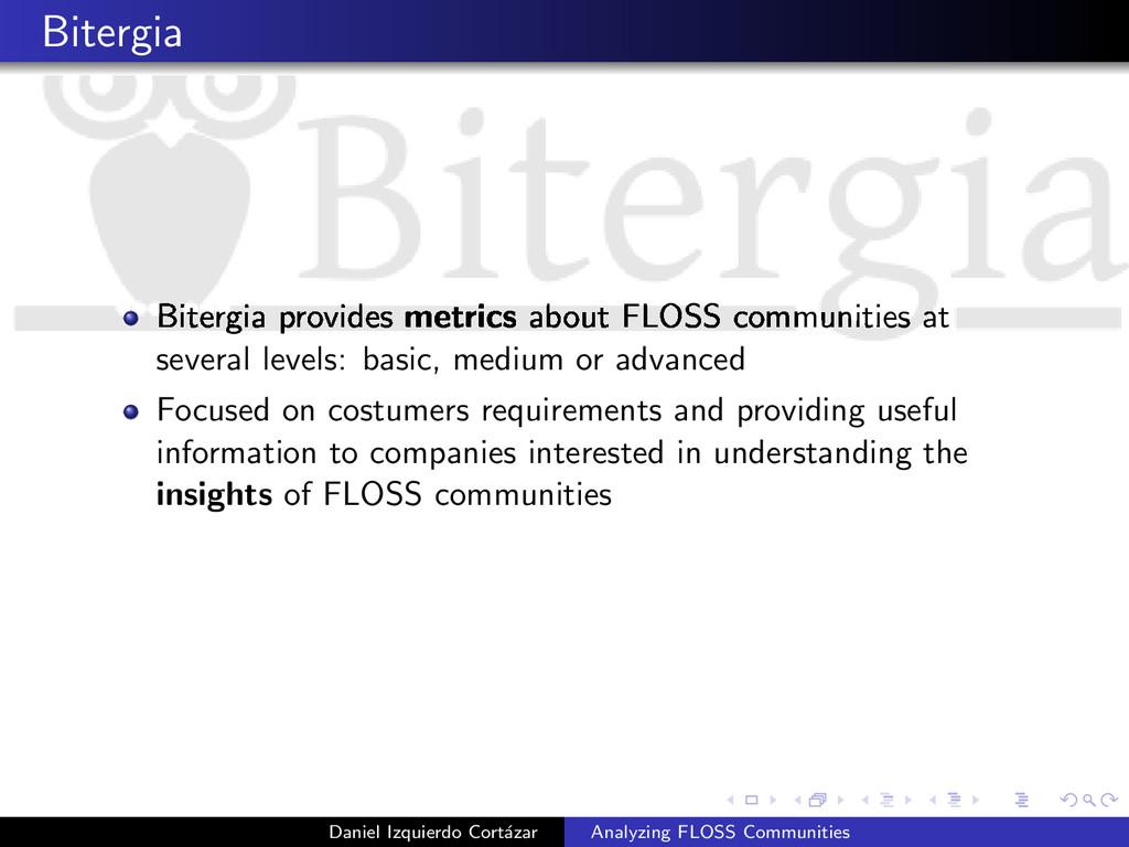 Bitergia Bitergia provides metrics about FLOSS ...