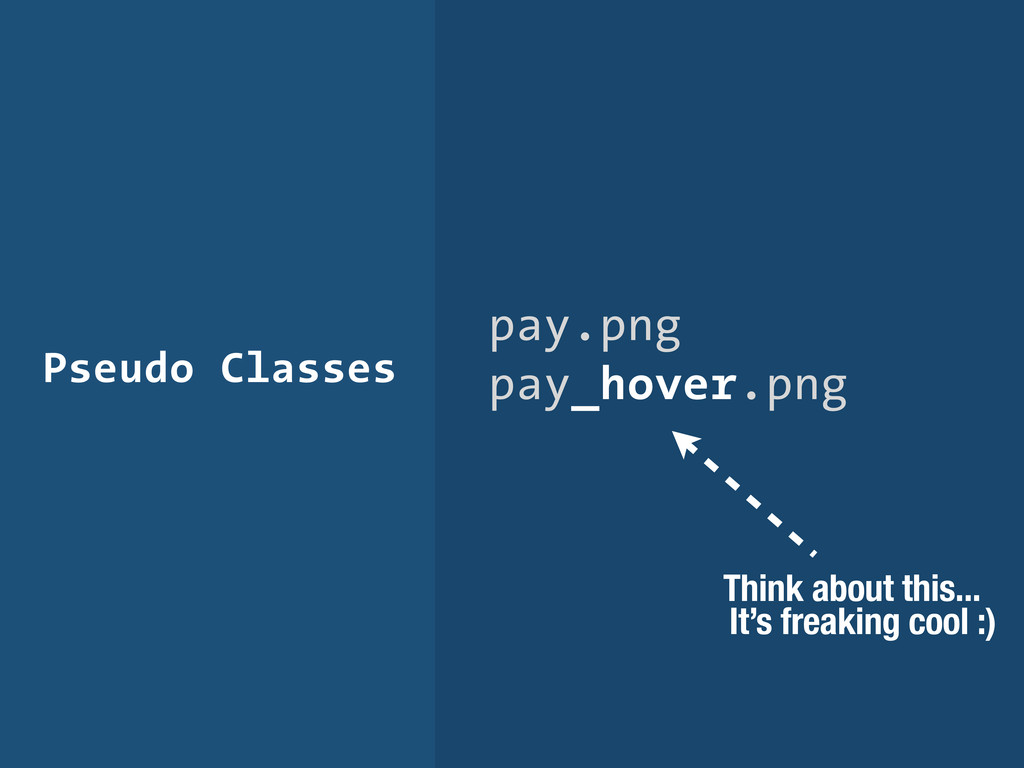 Pseudo Classes pay.png pay_hover.png Think abou...