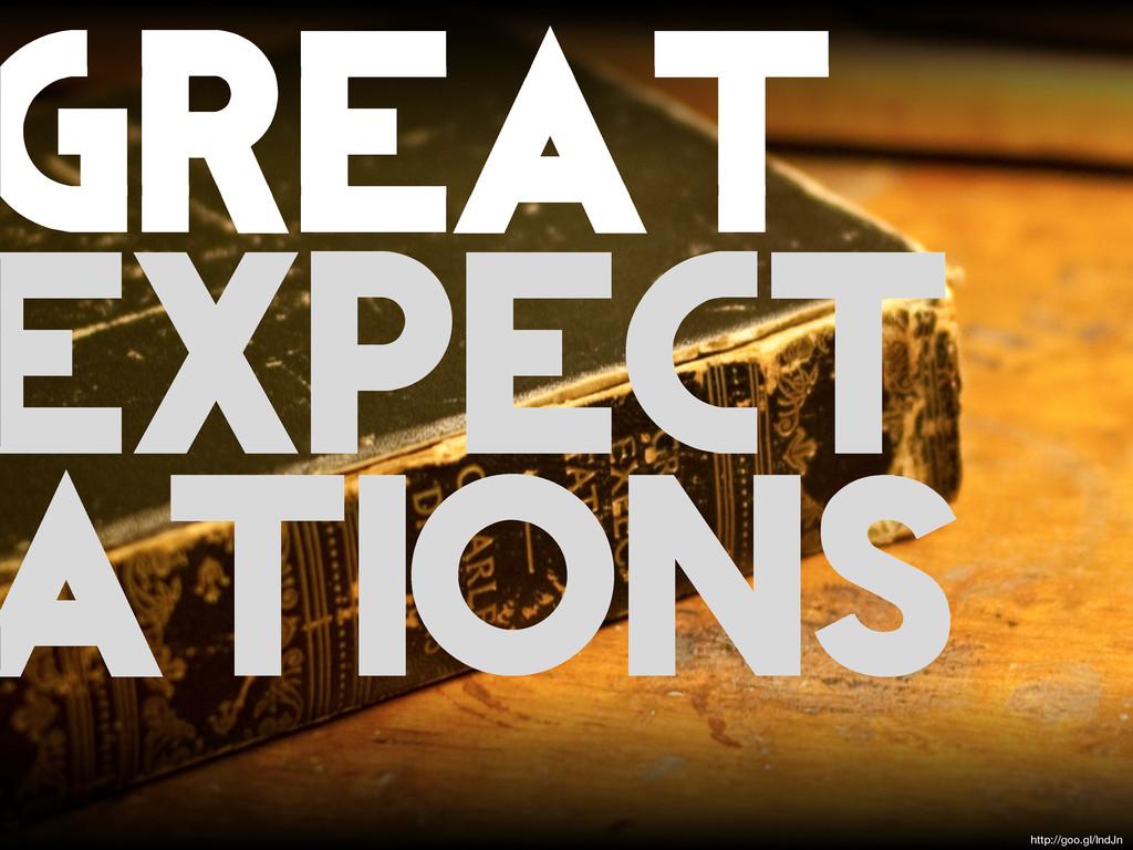 http://goo.gl/lndJn GREAT EXPECT ATIONS
