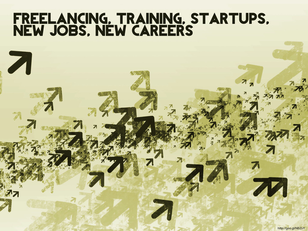 freelancing, training, startups, new jobs, new ...