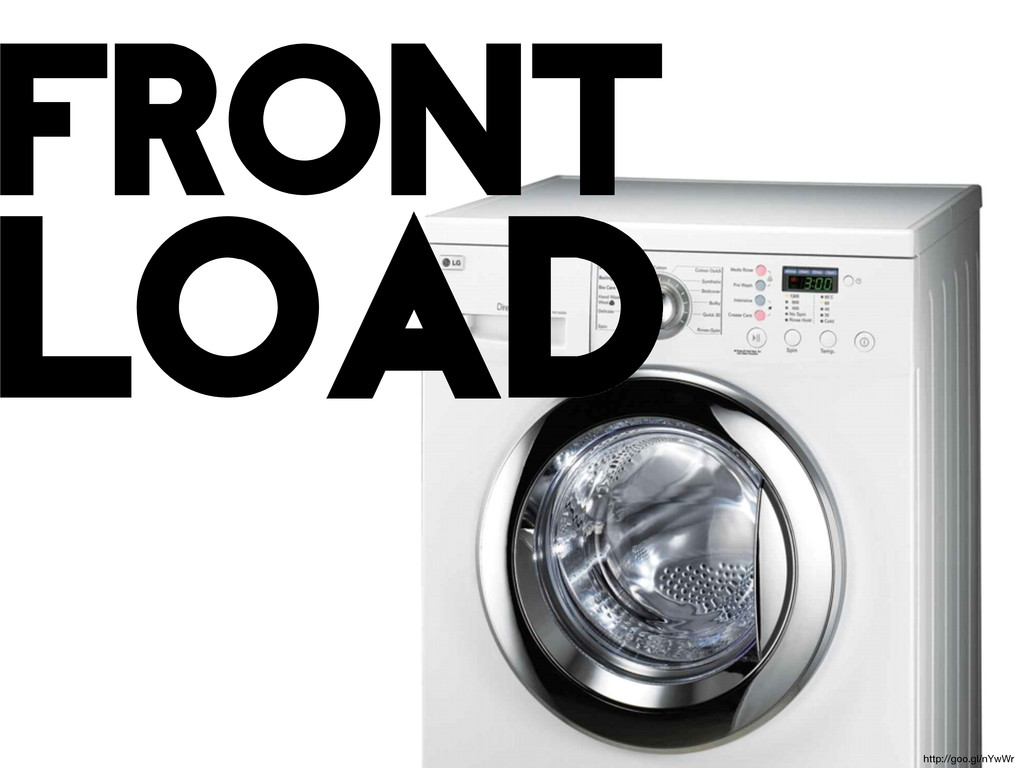 front load http://goo.gl/nYwWr