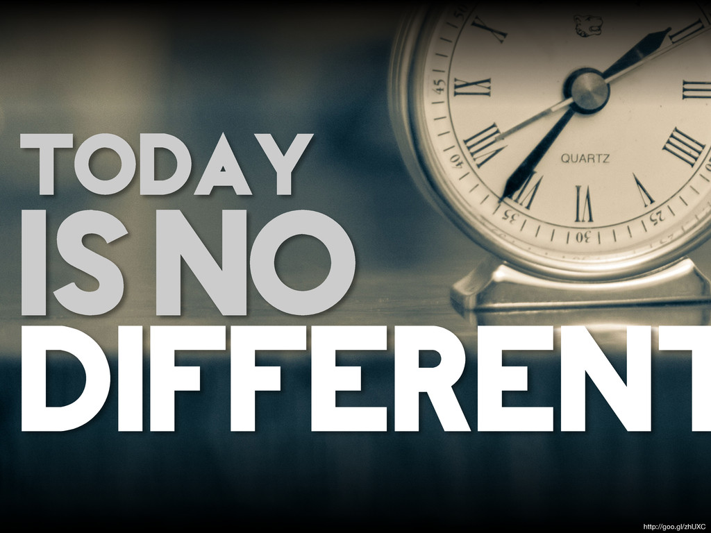 TODAY IS NO DIFFERENT http://goo.gl/zhUXC